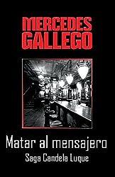 Matar al mensajero: Volume 2 (Candela Luque) by Mercedes Gallego (2014-02-01)