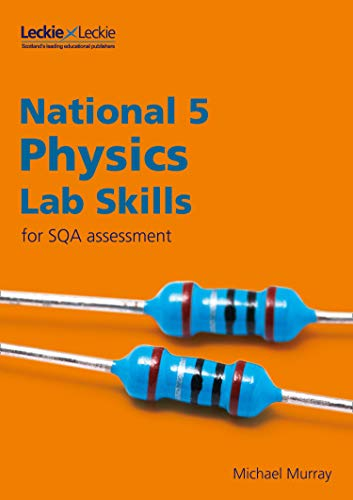 Lab Skills for SQA Assessment - National 5 Physics Lab Skills for the revised exams of 2018 and beyond: Learn the Skills of Scientific Inquiry