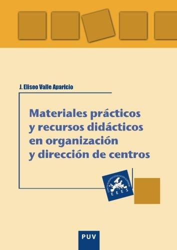 Materiales prácticos y recursos didácticos en organización y dirección de centros