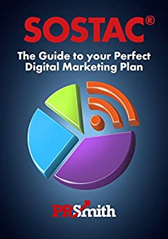 SOSTAC ®  Guide To Your Perfect Digital Marketing Plan: 2018 Edition (PR Smith SOSTAC ®  Planning Guides Book 4) by [Smith, PR]