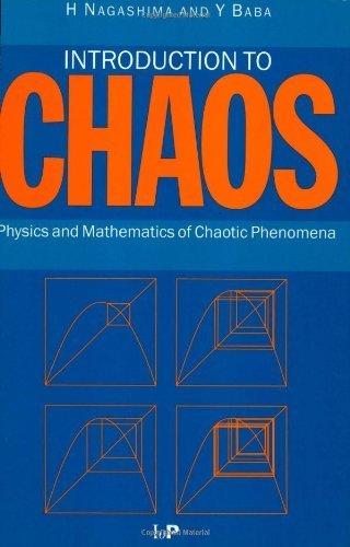 Introduction to Chaos: Physics and Mathematics of Chaotic Phenomena by H Nagashima (1998-01-01)