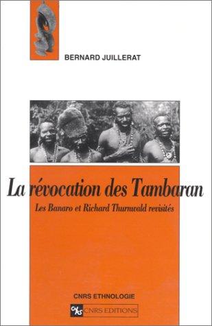 Révocation des Tambaran : Les Banaro et Richard Thurnwald revisités
