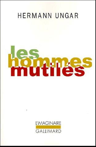 Les Hommes mutilés par Hermann Ungar