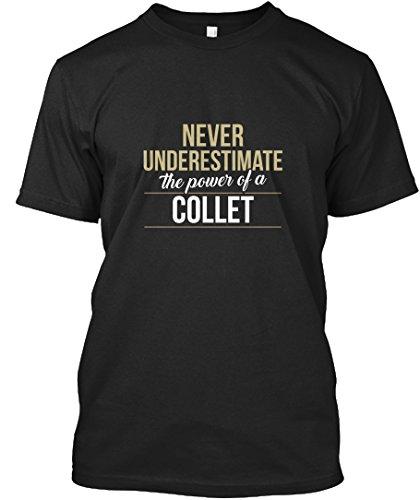 teespring Novelty Slogan T-Shirt - Collet Never Underestimate The Power