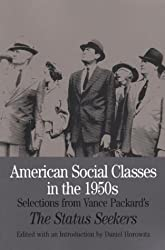 American Social Classes in the 1950s: Selections from Vance Packard's the Status Seekers (Bedford Series in History & Culture)