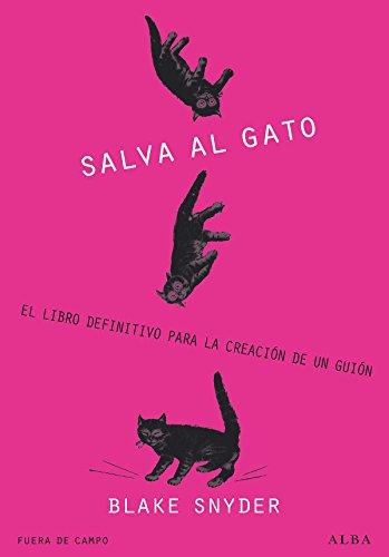 ¡Salva al gato! (Fuera de Campo) por Blake Snyder