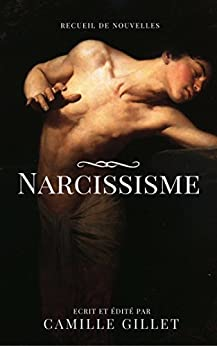 Narcissisme: Recueil de Nouvelles (French Edition) by [Gillet, Camille]