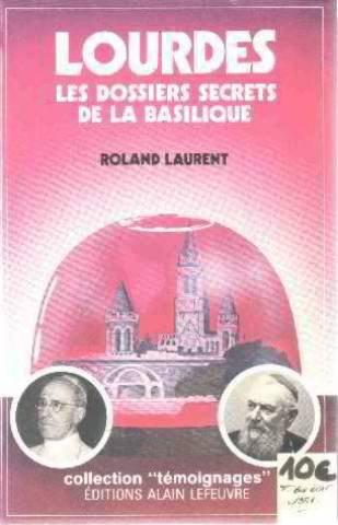 Laurent Lefeuvre - Lourdes, les dossiers secrets de la