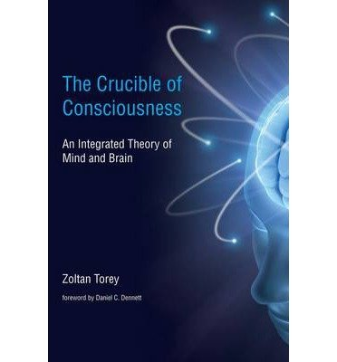 [(The Crucible of Consciousness: An Integrated Theory of Mind and Brain)] [Author: Zoltan Torey] published on (June, 2009)