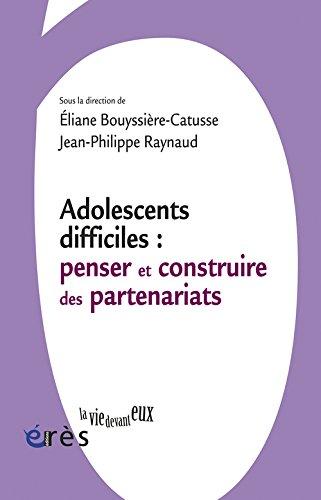 Adolescents difficiles : penser et construire les partenariats par Eliane Bouyssière-Catusse