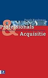Pofessionals & acquisitie: succesvol opdrachten verwerven in de zakelijke dienstverlening