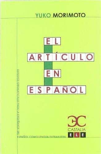 El artículo en español (Estudios Gramaticales para la enseñanza del español como lengua extranjera. ELE)