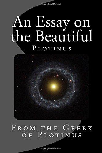 An Essay on the Beautiful: From the Greek of Plotinus (Greek Classics) por Plotinus