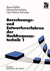 Berechnungsverfahren und Entwurfsverfahren der Hochfrequenztechnik, Bd.1 (Viewegs Fachbücher der Technik)