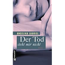 Der Tod steht mir nicht: Roman (Frauenromane im GMEINER-Verlag)