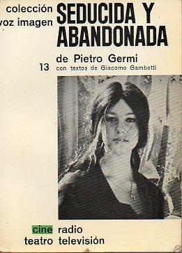 SEDUCIDA Y ABANDONADA. Con 13 textos de Giacomo Gambetti.