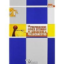 La preparazione fisica ottimale del giocatore di pallacanestro (Basket collection)
