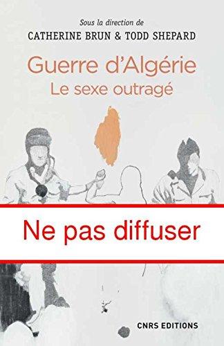 Guerre d'Algérie : Le sexe outragé par From CNRS