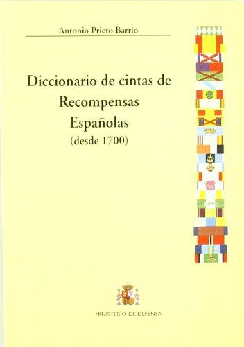 Diccionario de cintas de recompensas españolas (desde 1700) por Antonio Prieto Barrio