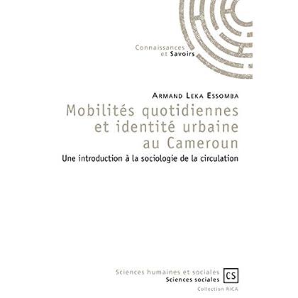 Mobilités quotidiennes et identité urbaine au Cameroun: Une introduction à la sociologie de la circulation