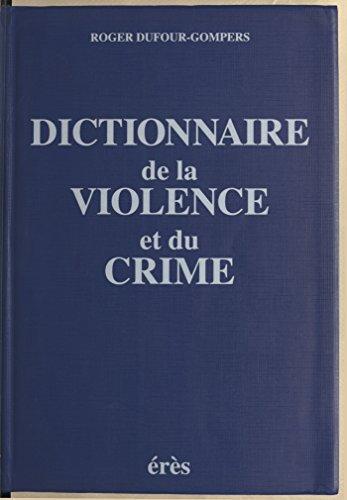 Livres Dictionnaire de la violence et du crime pdf, epub ebook