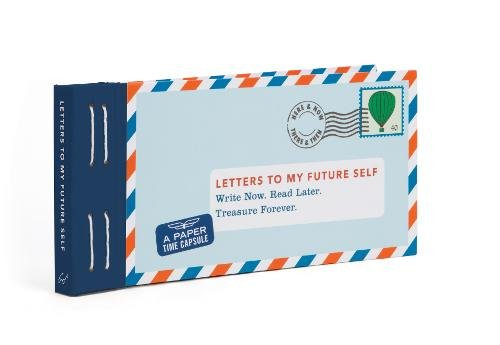 Letters to My Future Self: Write Now. Read Later. Treasure Forever. par Lea Redmond