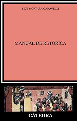 Manual de retórica (Crítica Y Estudios Literarios) por Bice Mortara Garavelli