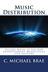 Music Distribution: Selling Music in the New Entertainment Marketplace