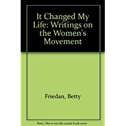 It Changed My Life by Betty Friedan (1991-01-05)