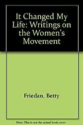 It Changed My Life by Betty Friedan (1991-01-05)