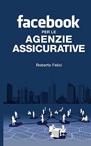 970179e243 Facebook per le Agenzie Assicurative eBook: Roberto Felici: Amazon ...