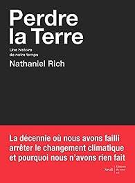 Perdre la Terre par Nathaniel Rich