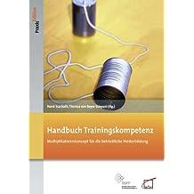 Handbuch Trainingskompetenz: Multiplikatorenkonzept für die betriebliche Weiterbildung (DGFP PraxisEdition 106)