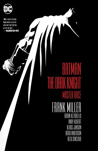 Batman: The Dark Knight: The Master Race (2015-2017) (Dark Knight III: The Master Race (2015-2017)) (English Edition) por Frank Miller