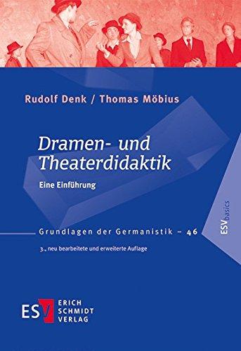 Dramen- und Theaterdidaktik: Eine Einführung (Grundlagen der Germanistik (GrG), Band 46)