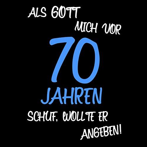 Als Gott mich vor 70 Jahren schuf, wollte er angeben - Herren T-Shirt von Fashionalarm | Geschenk zum 70. Geburtstag Jubiläum Schwarz