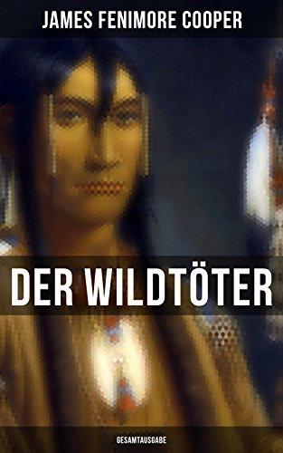 Der Wildtöter (Gesamtausgabe)