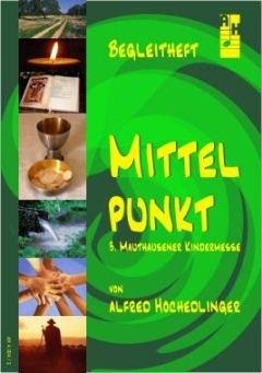 MITTELPUNKT - MAUTHAUSENER KINDERMESSE 3 - arrangiert für BEGLEITHEFT [Noten / Sheetmusic] Komponist: HOCHEDLINGER ALFRED