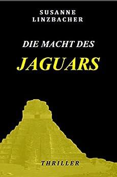 Die Macht des Jaguars von [Linzbacher, Susanne]