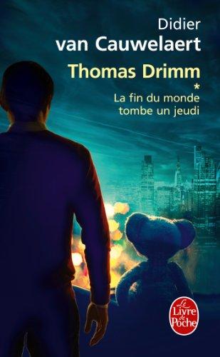 la-fin-du-monde-tombe-un-jeudi-thomas-drimm-tome-01
