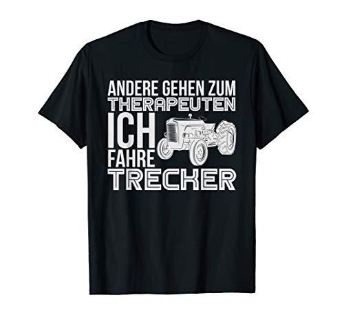 Traktor T-Shirt Andere gehen zum Therapeuten. Trecker fahren