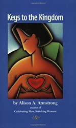 Keys to the Kingdom by Alison A. Armstrong (2003-10-02)