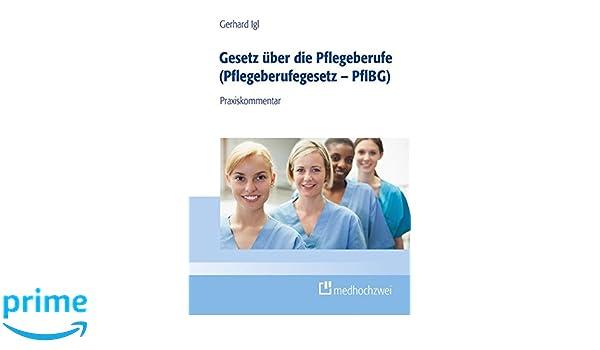 Gesetz über die Pflegeberufe Pflegeberufegesetz PflBG: Amazon.de ...