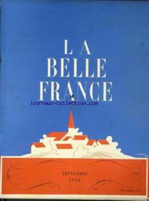 BELLE FRANCE (LA) [No 19] du 01/09/1936 - VERDUN PAR L. BERTRAND - R. DE LAFFOREST - R. DE NARBONNE - LA MARINE ALLEMANDE PAR A. LEDOUX - H. REGIS - AVIATION SOVIETIQUE AR A. DIGNEL - L. DE LAPEROUSE - G. GRAPPE - L'AFFAIRE DE LA CHAPELLE DE CHAUVIREY-LE-CHATEL PAR L. SALLERON - L'AUVERGNE PAR PH. ROQUES - A. DE CHEZET - A. GRANDPRE - LA VIGIE - J. MORTANE - CH. BUGNET - CLAUDINE - G. SAMAZEUILH - P. PLAQUEVENT - P. AMBROISE - DR A.C. GUILLAUME - CINCINNATUS.