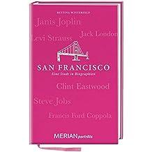 San Francisco. Eine Stadt in Biographien: MERIAN porträts