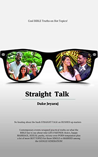Straight Talk: No-Beating-About-The-Bush Straight Talk on Hushed-Up Matters.Practical Truths on What the Bible  say about LIFE-PARTNER Choice, Happy MARRIAGE,SEXUAL ... (English Edition) (Google Talk Für Kindle)