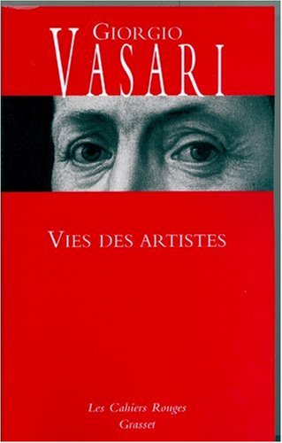 Vies des artistes : (Vies des plus excellents peintres, sculpteurs et architectes)