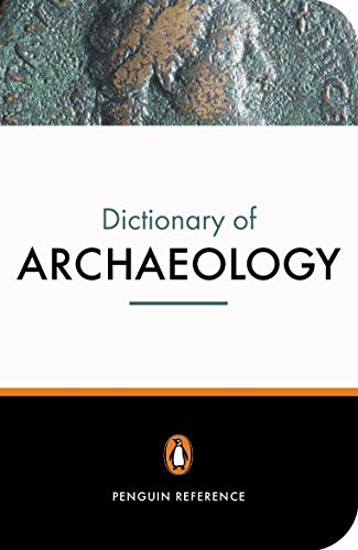 Dictionary of Archaeology by Paul Bahn (2004-08-01)