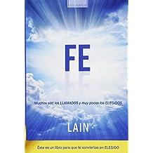 Fe: Muchos son los llamados y muy pocos los elegidos: Volume 6 (Saga La Voz de Tu Alma)