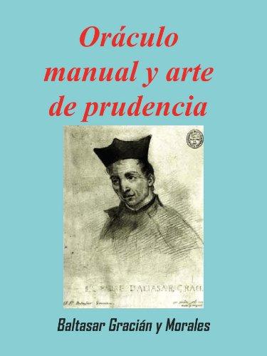 Oráculo manual y arte de prudencia por Baltasar  Gracián
